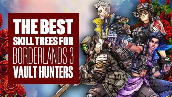 The best Borderlands 3 skill trees for every Vault Hunter - BORDERLANDS 3  ABILITIES
