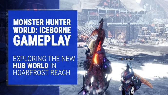 Monster Hunter World: Iceborne Gameplay - Exploring the New Hub Area