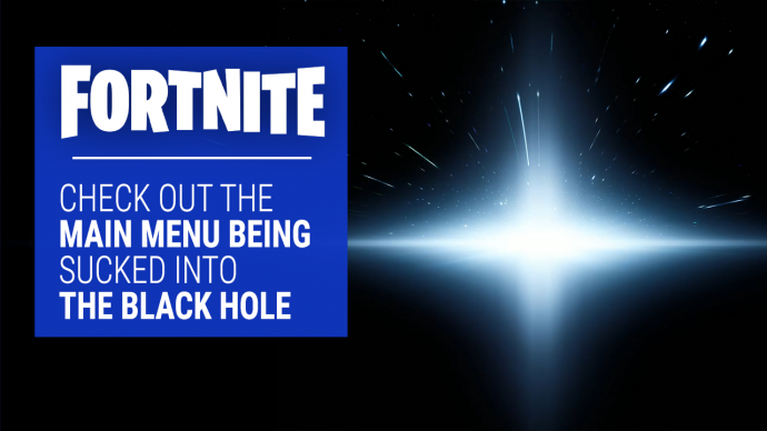 Fortnite Watch The Main Menu Get Sucked Into The Black Hole