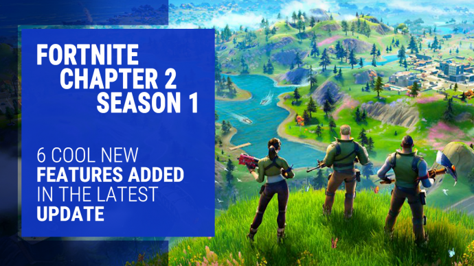 6 Cool New Features In Fortnite Chapter 2