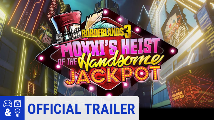 Borderlands 3 Moxxi S Heist Of The Handsome Jackpot Official Reveal Trailer